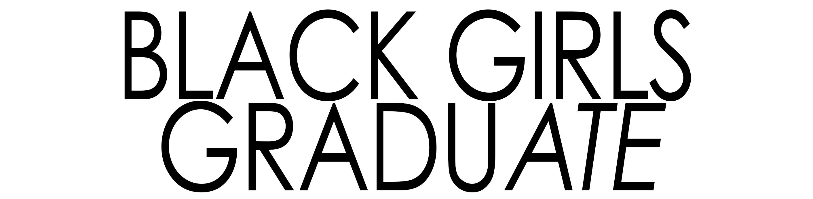 Black Girls Graduate